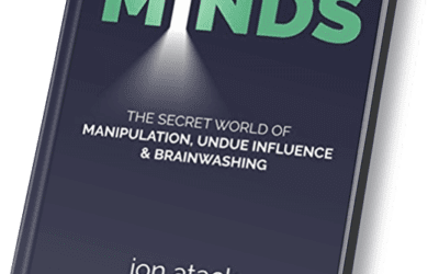 Opening Minds – the Secret World of Manipulation, Undue Influence and Brainwashing